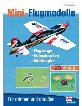 Mini-Flugmodelle (Flugzeuge, Hubschrauber, Multicopter)